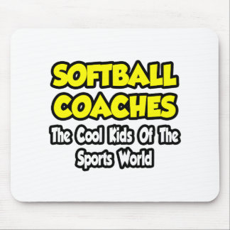 Softball Coaches...Cool Kids of Sports World Mouse Pad