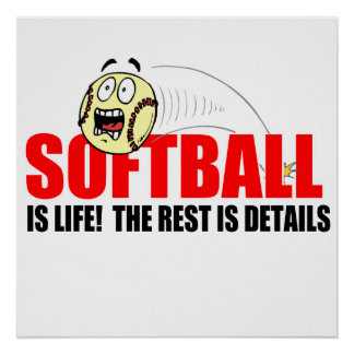 Softball Is Life Posters