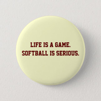 """""""Softball is Serious"""" Button"""