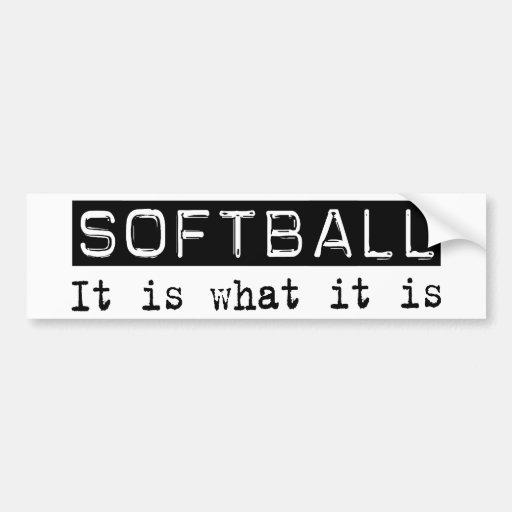 Softball It Is Bumper Sticker