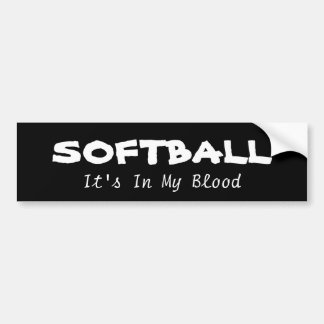 Softball: its in my blood bumper stickers