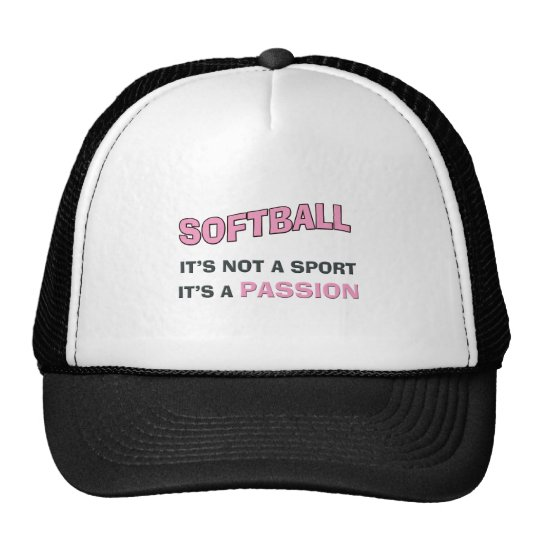 SOFTBALL It's Not a Sport It's a Passion Trucker Hat
