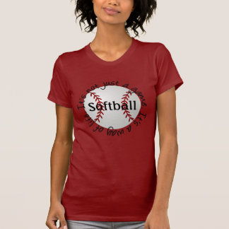 Softball-its not just a game T-Shirt