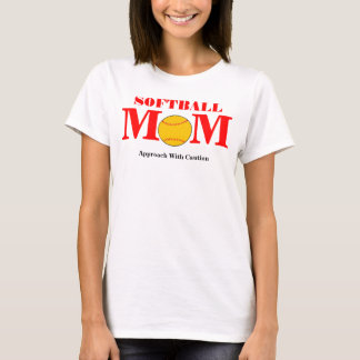 Softball Mom (Approach With Caution) T-Shirt