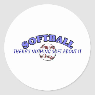 Softball....Nothing Soft About It Classic Round Sticker