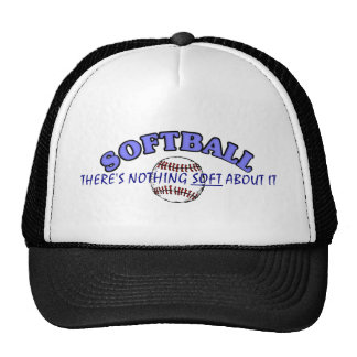 Softball....Nothing Soft About It Trucker Hat