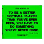 Softball Quotes in Threads 009 Poster