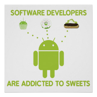 Software Developers Are Addicted To Sweets Poster