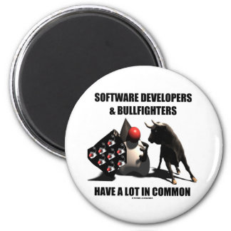 Software Developers Bullfighters Have In Common 2 Inch Round Magnet
