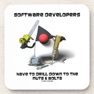 Software Developers Have To Drill Down To The Nuts Beverage Coaster