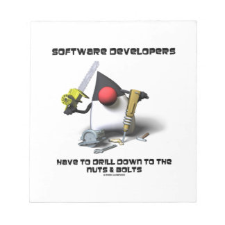 Software Developers Have To Drill Down To The Nuts Notepad