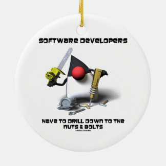 Software Developers Have To Drill Down To The Nuts Christmas Tree Ornaments