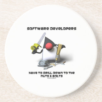 Software Developers Have To Drill Down To The Nuts Sandstone Coaster