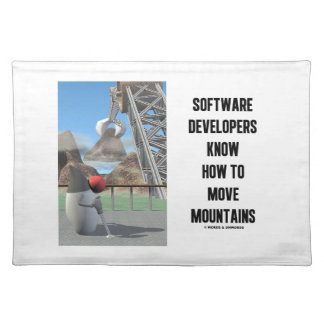 Software Developers Know How To Move Mountains Cloth Placemat