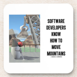 Software Developers Know How To Move Mountains Drink Coaster