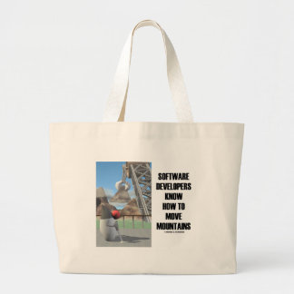 Software Developers Know How To Move Mountains Large Tote Bag
