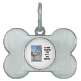 Software Developers Know How To Move Mountains Pet ID Tag