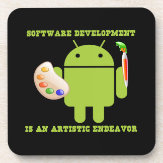 Software Development Is An Artistic Endeavor Drink Coasters
