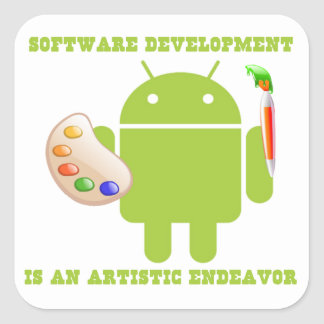 Software Development Is An Artistic Endeavor Square Sticker
