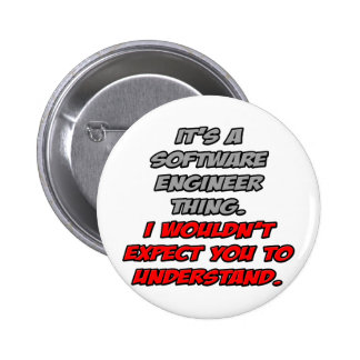 Software Engineer .. You Wouldn't Understand Pinback Button