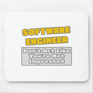 Software Engineer .. You're Impressed Mouse Pad