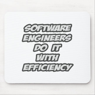 Software Engineers Do It With Efficiency Mouse Pad