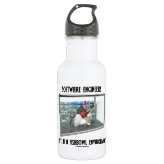 Software Engineers Live In A Fishbowl Environment Stainless Steel Water Bottle