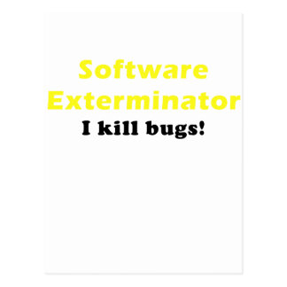 Software Exterminator I Kill Bugs Postcard