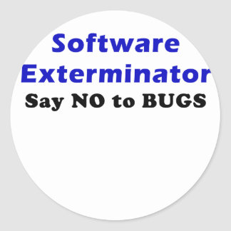 Software Exterminator Say No To Bugs Classic Round Sticker