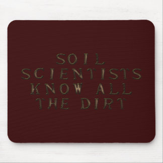Soil Scientists Know All The Dirt Mouse Pad