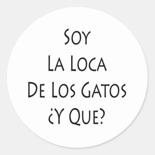 Soja La Loca De Los Gatos Y Que Etiqueta Redonda