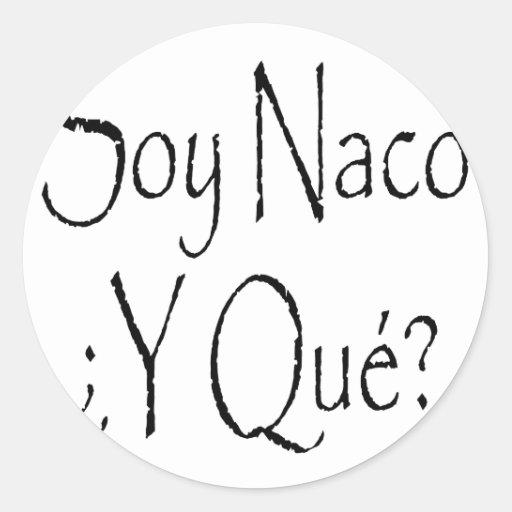 Soja Naco Y Que Pegatina Redonda