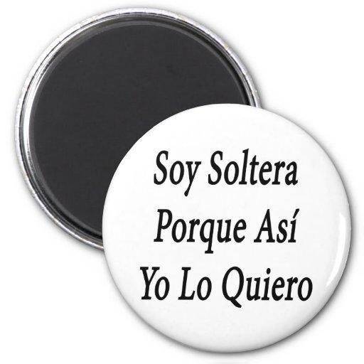 Soja Soltera Porque Asi Yo Lo Quiero Imán Redondo 5 Cm