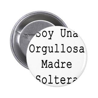 Soja Una Orgullosa Madre Soltera Pin
