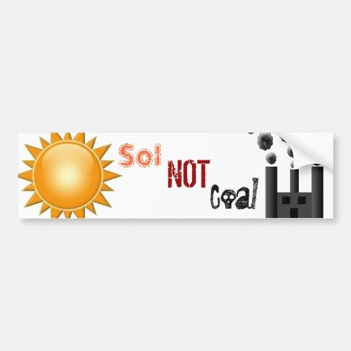 sol not coal bumper sticker zazzle. Black Bedroom Furniture Sets. Home Design Ideas