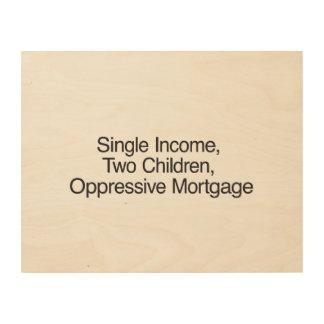 Sola renta, dos niños, hipoteca opresiva impresiones en madera