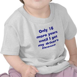 Solamente 16 años a la licencia de conductor camisetas