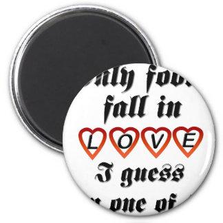 Solamente caída de los tontos en amor imán
