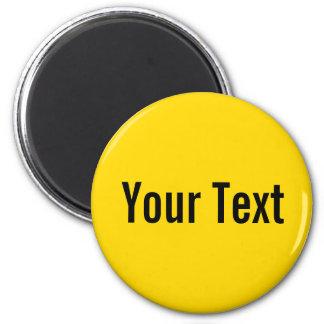 SOLAMENTE COLOR/amarillo + su texto Imán Redondo 5 Cm