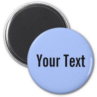 SOLAMENTE COLOR/azul claro + su texto Imán Redondo 5 Cm