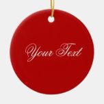 SOLAMENTE COLOR/rojo + su texto Ornamento Para Arbol De Navidad