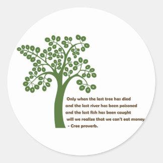 Solamente cuando el árbol pasado pegatina redonda