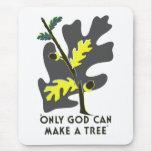 Solamente dios puede hacer un árbol tapete de raton