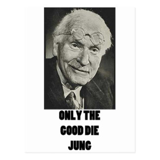 ¡Solamente el buenos mueren Jung! Tarjetas Postales