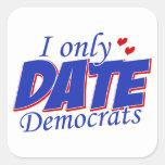 Solamente fecha Demócratas Pegatina Cuadrada