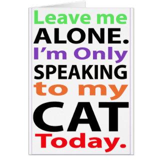 Solamente hablando a mi gato hoy #2 tarjeta de felicitación