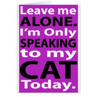Solamente hablando a mi gato hoy tarjeta de felicitación