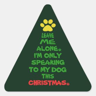 Solamente hablando a mi perro este navidad pegatina triangular