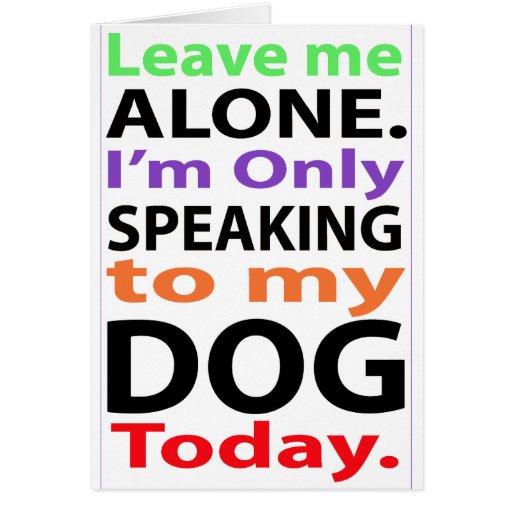 Solamente hablando a mi perro hoy #2 tarjetas