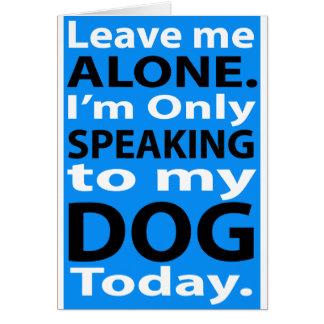 Solamente hablando a mi perro hoy felicitacion